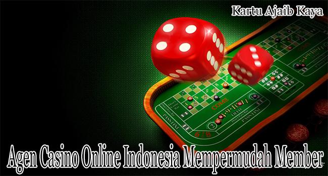 Agen Casino Online Indonesia Mempermudah Setiap Membernya