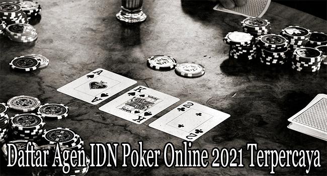 Daftar Agen IDN Poker Online 2021 Terpercaya